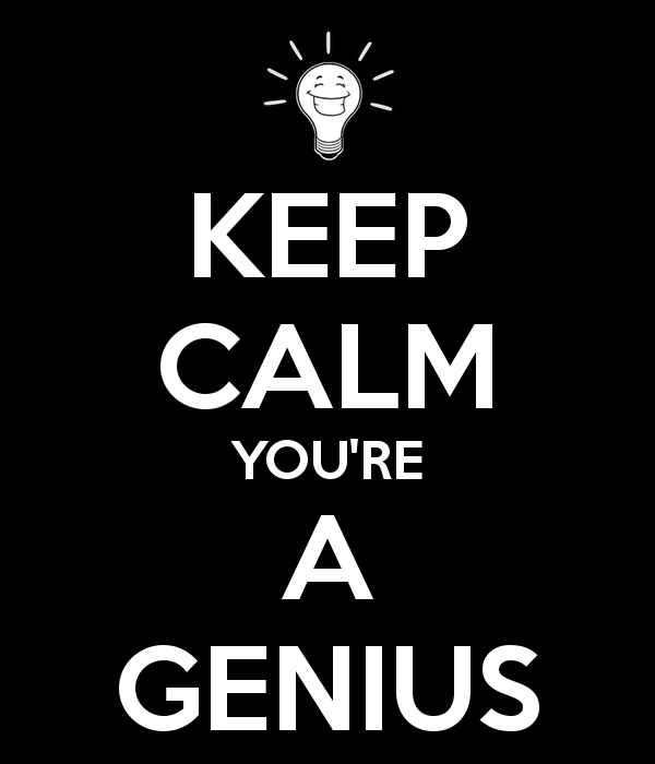 keep-calm-you-re-a-genius